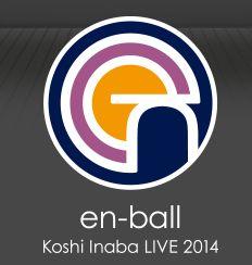稲葉浩志ソロライブ2014~en-ball~ ツアーロゴが判明!!先行予約も本日より開始!!